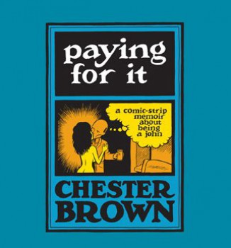 jwf paying for it chester brown.